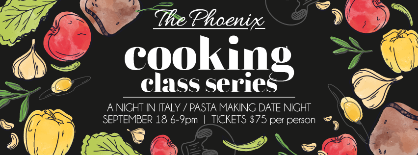 Join The Phoenix on Wednesday, September 18, for this interactive, hands-on Pasta cooking demo class!