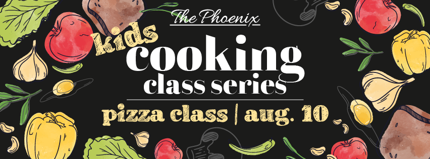The Phoenix Cincinnati is hosting a Cooking Class Series: Kids Pizza Making Class on Saturday, August 10
